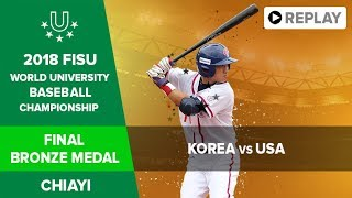 Baseball   KOR USA   Final – Bronze medal   FISU 2018 World University Championship