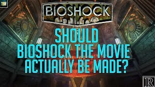 Should Bioshock The Movie Be Made? | Would a Bioshock Movie Jeopardize the Bioshock Franchise (2019)