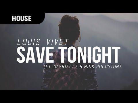 Louis Vivet - Save Tonight (Feat. Gavrielle & Nick Goldston)