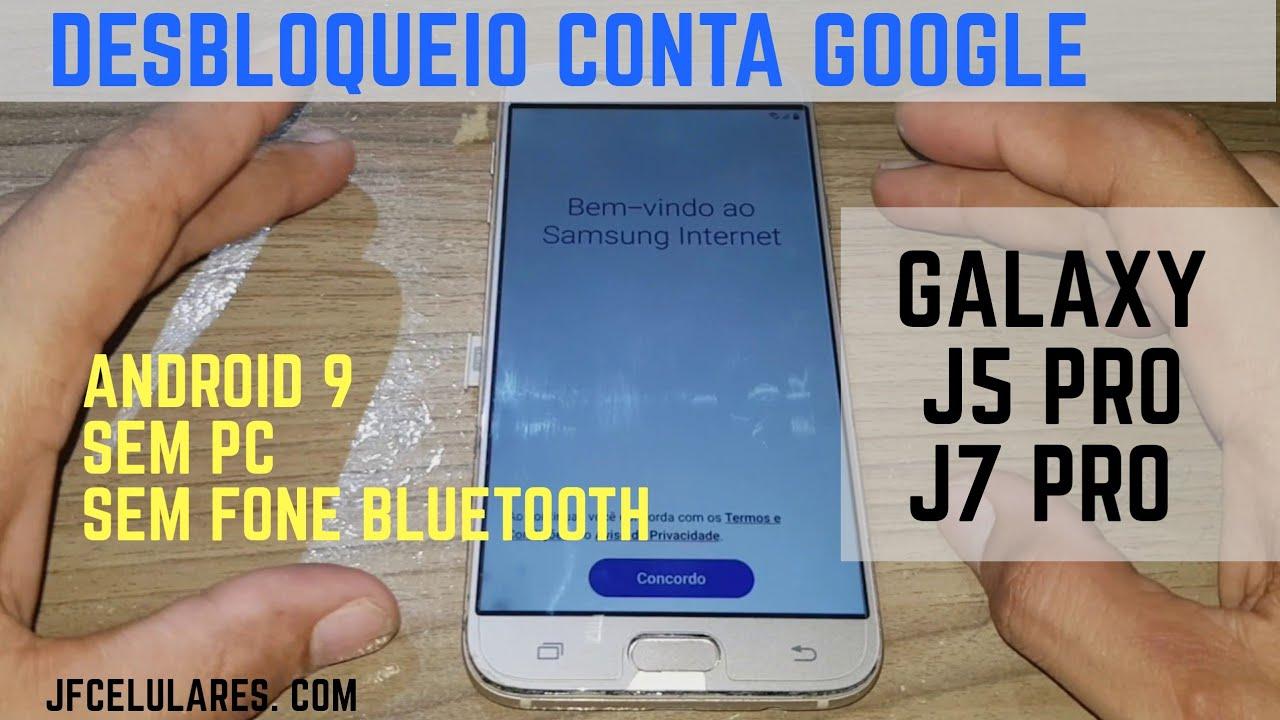 Como remover conta Google Galaxy J5 PRO e J7 PRO | Sem Fone Bluetooth | SEM PC