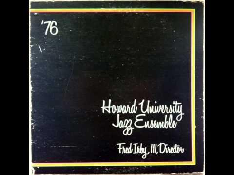 Howard University Jazz Ensemble Director Fred Irby III Howard UniversityJazz Ensemble 78