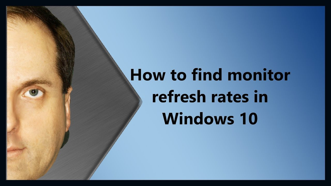 How to find monitor refresh rates in Windows 10