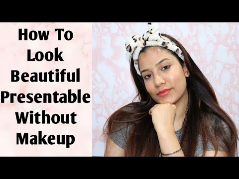 how to look presentable without makeup