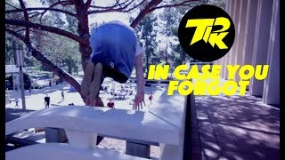 In Case You Forgot - Temecula Parkour & Freerunning