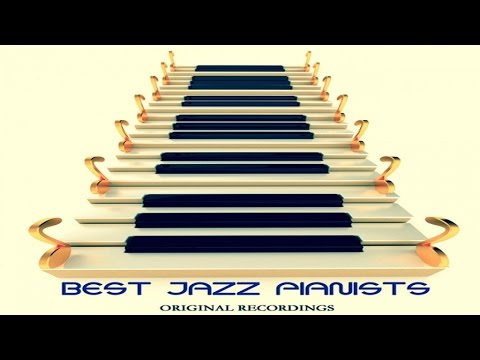 Top 50 Best Tracks - The Best Jazz Pianist Playlist