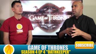 "Game Of Thrones ""Oathkeeper"" Season 4 Episode 4 Review"