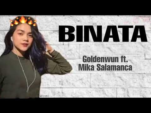 Binata (Lyrics) - Goldenwun ft. Mika Salamanca