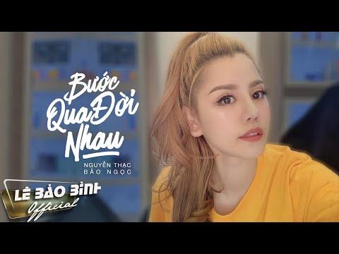Bước Qua Đời Nhau | Bản Cover Gây Nghiện | Nguyễn Thạc Bảo Ngọc