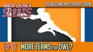 BNS Ep 17 | More Teams for OWL?