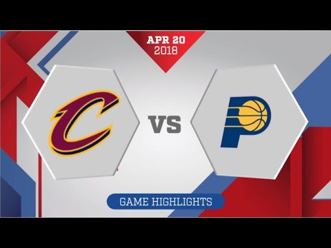 Cleveland Cavaliers vs Indiana Pacers Game 3: April 20, 2018