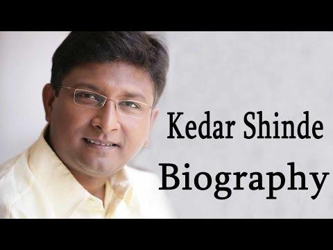 Kedar Shinde - Biography