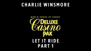 Charlie Winsmore - World Series of Poker Deluxe Casino Pak (Part 1)
