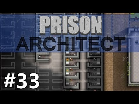 Prison Architect - Too Little Too Late - PART #33