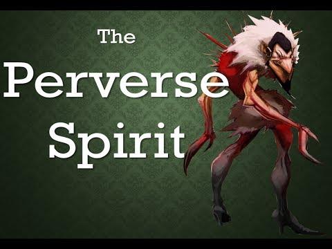 The Perverse Spirit