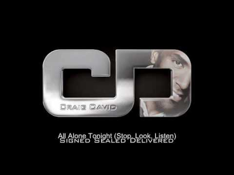 Craig David - All Alone Tonight (Stop, Look, Listen)