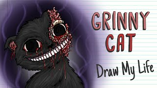 THE ORIGIN OF GRINNY CAT | Draw My Life