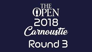 The Open 2018 - Round 3 - 21/07/2018