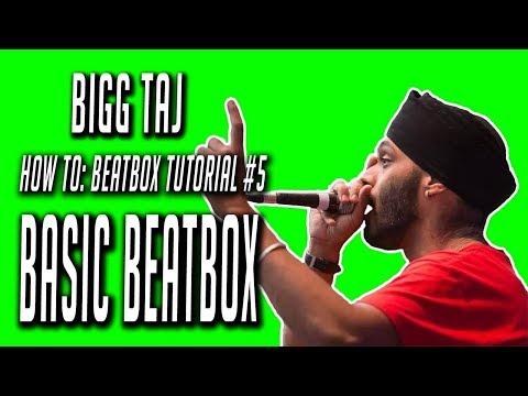 Bigg Taj : Beatbox Tutorial - Basic Beatbox Tutorial - video #5