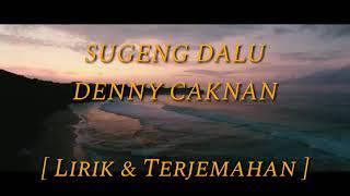 Download lagu SUGENG DALU - DENNY CAKNAN Lirik dan Terjemahan