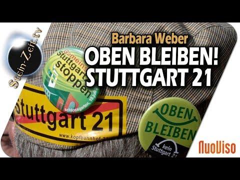 Oben bleiben!  Stuttgart 21 - Barbara Weber bei SteinZeit