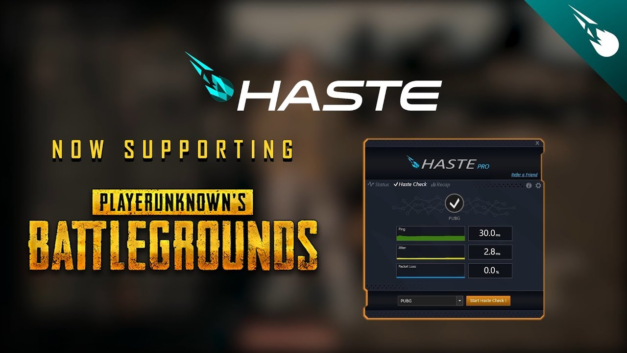 Haste Now Supports PLAYERUNKNOWN'S BATTLEGROUNDS (PUBG) and