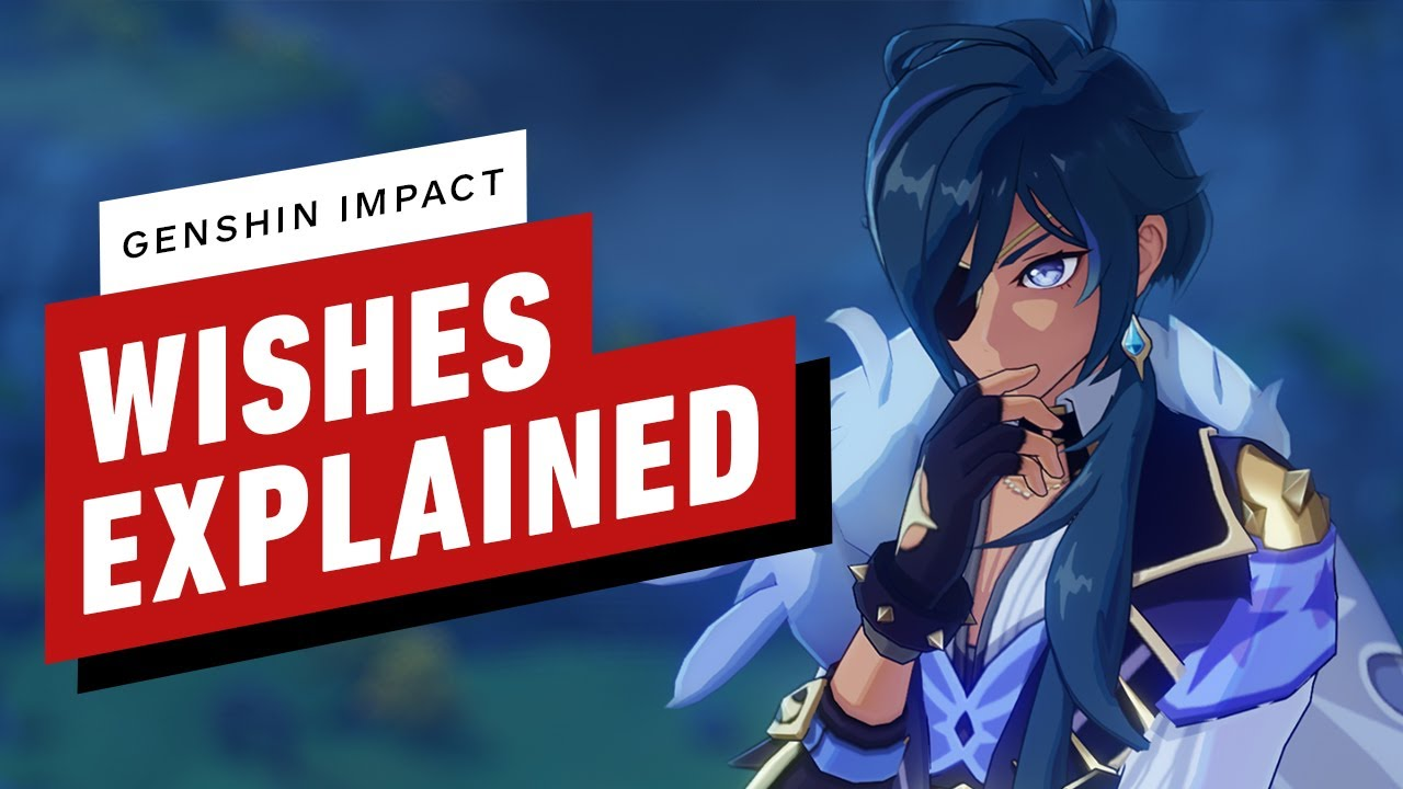 Genshin Impact: Wishes Explained - IGN