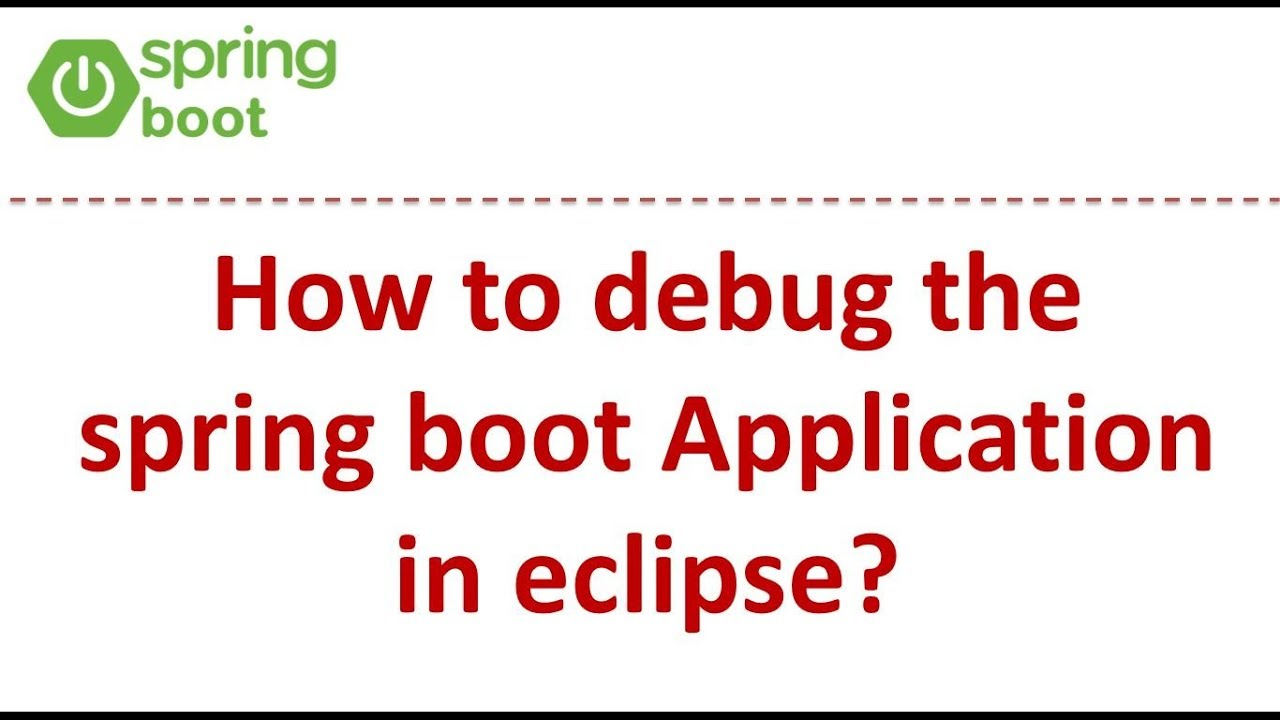 How to debug the spring boot Application in eclipse?   Spring Boot tutorial