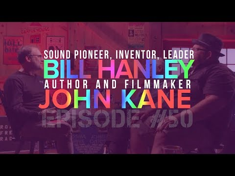 Episode #50 Bill Hanley and John Kane