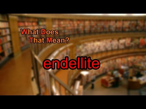 What does endellite mean?