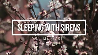 Sleeping With Sirens - All My heart ( Lyric Video )