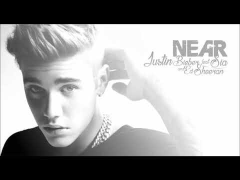 Justin Bieber - Near ft. Sia and Ed Sheeran Remix