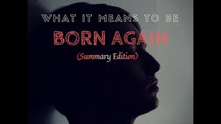 WHAT IT MEANS TO BE BORN AGAIN (SUMMARY EDITION)