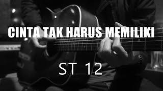 Cinta Tak Harus Memiliki - ST 12 (Acoustic Karaoke)
