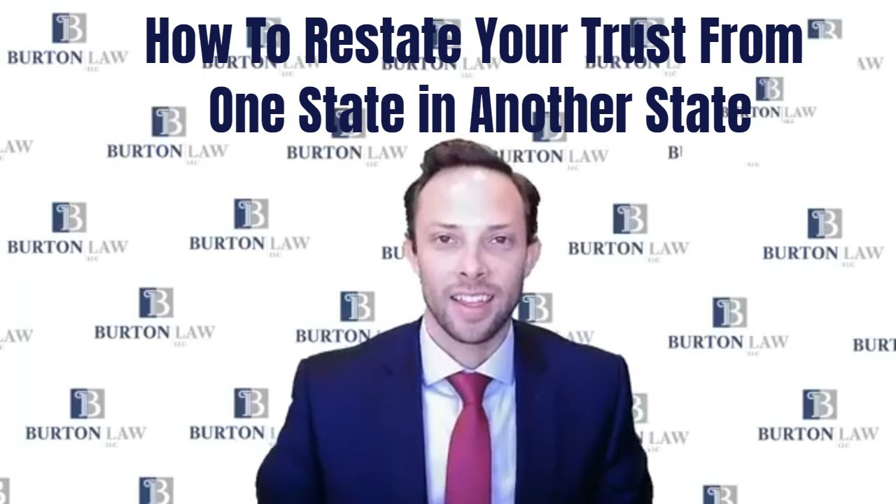 How To Restate Your Trust From One State in Another State