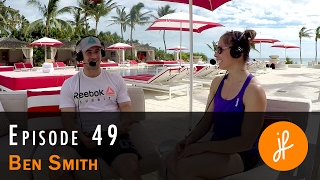Ben Smith on Why He Trains and the Evolution of The CrossFit Games - PH49