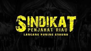Teaser Sindikat Penjahat Riau - Lancang Kuning Ground Compilation 2016 @LICMEDIA   Herry Sic