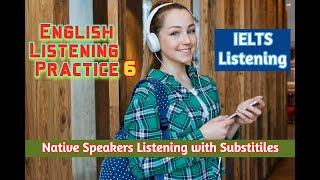 English Listening Practice 6   IELTS Listening   Native Speakers Listening