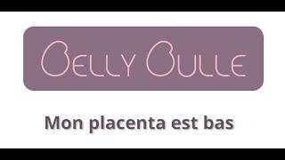 "Future maman : ""Mon placenta est bas"""