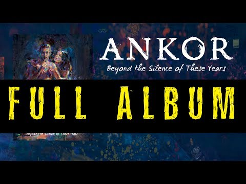 ANKOR - 'Beyond The Silence of These Years' (FULL ALBUM)