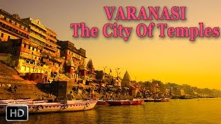 VARANASI [BANARAS] - KASHI - The City Of GODS - GANGA AARTI - History - Documentary