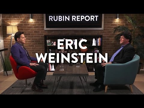 Eric Weinstein and Dave Rubin on Fake News, Trump, and the Mathematical Mind (Full Interview)