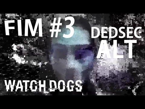 Watch Dogs - Missão DEDSEC: ALT [O Fim é Para os Fracos #3]