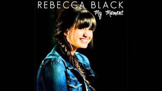 Download My Moment - Rebecca Black MP3 song and Music Video