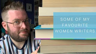 Some Of My Favourite Women Writers | March 2019