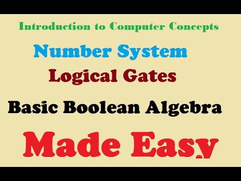 Introduction to Number System | Logic Gates | Basic Boolean Algebra