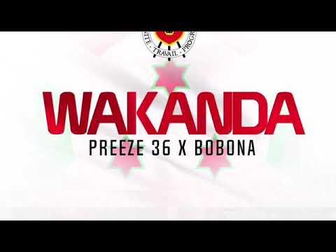 Wakanda - Preeze 36 Ft Bo Bona (Official Audio)