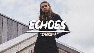 Domastic & Anna Yvette - Echoes (Lyrics)