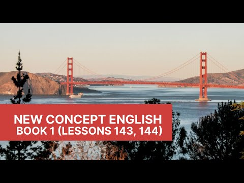 New Concept English - Book 1 - Lessons 143, 144