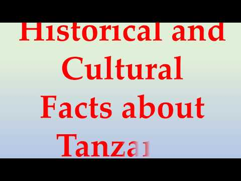 Historical and Cultural Facts about Tanzania