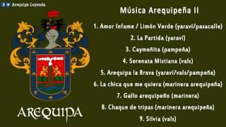 Música Arequipeña II.  Yaravíes, marinera arequipeña, pampeñas y valses (30 minutos).